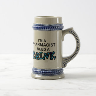 Need a Drink - Pharmacist Beer Stein