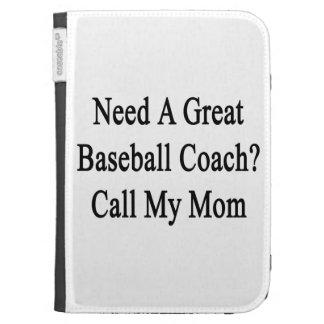 Need A Great Baseball Coach Call My Mom Kindle Folio Case