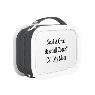 Need A Great Baseball Coach Call My Mom Yubo Lunch Boxes