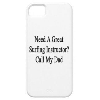 Need A Great Surfing Instructor Call My Dad iPhone 5/5S Cover