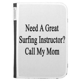 Need A Great Surfing Instructor Call My Mom Kindle Keyboard Cases