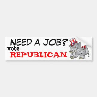 Need a job?, vote, REPUBLICAN Bumper Sticker