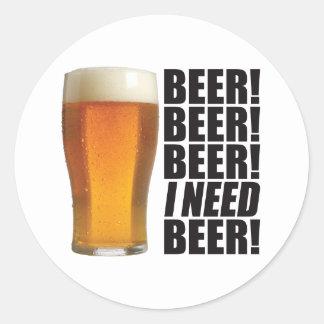 Need Beer Classic Round Sticker