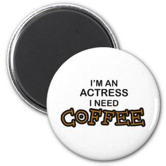 Need Coffee - Actress 6 Cm Round Magnet