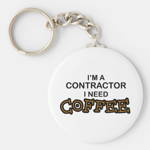Need Coffee - Contractor Key Chains