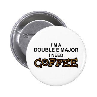 Need Coffee - Double E Pins