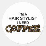 Need Coffee - Hair Stylist Classic Round Sticker