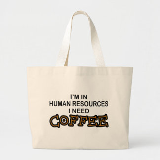 Need Coffee - Human Resources Tote Bags