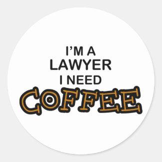 Need Coffee - Lawyer Round Sticker