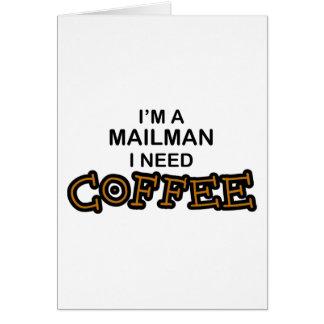 Need Coffee - Mailman Greeting Card