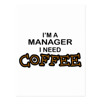 Need Coffee - Manager Postcard