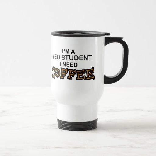 Need Coffee - Med Student Mug