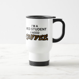 Need Coffee - Med Student Travel Mug