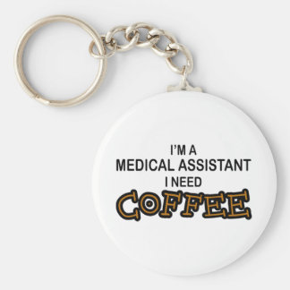 Need Coffee - Medical Assisant Key Ring
