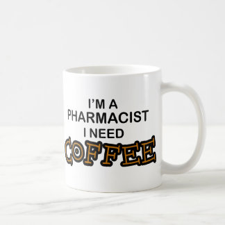 Need Coffee - Pharmacist Coffee Mug