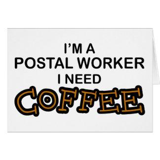 Need Coffee - Postal Worker Greeting Card