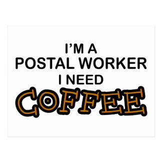 Need Coffee - Postal Worker Post Card