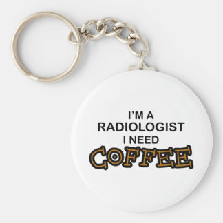 Need Coffee - Radiologist Basic Round Button Key Ring