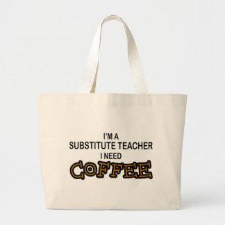 Need Coffee - Substitute Teacher Bag