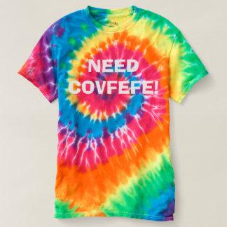 NEED COVFEFE! | funny rainbow swirl tie dye tshirt