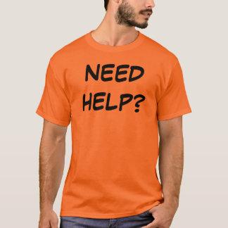 NEED HELP T-Shirt