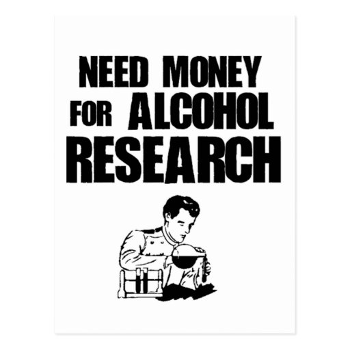 Need money for alcohol research post cards