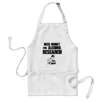 Need money for alcohol research standard apron