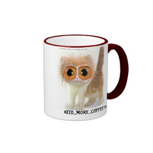 Need...More...COFFEE !!! Mug