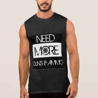 Need More Guns & Ammo Sleeveless Shirt