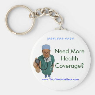 Need More Health Coverage? Basic Round Button Key Ring