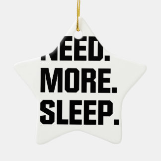 Need More Sleep Ceramic Star Decoration