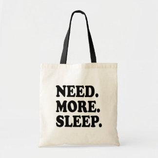 Need More Sleep funny bag