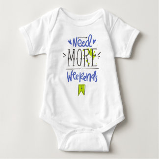 Need More Weekends Baby Bodysuit