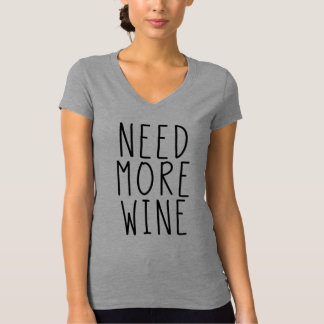 Need More Wine Shirt
