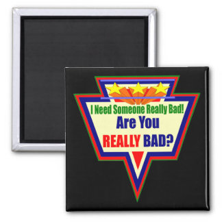 Need Someone Bad Funny T-shirts Gifts Square Magnet