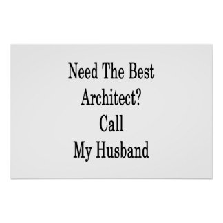 Need The Best Architect Call My Husband Poster