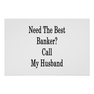 Need The Best Banker Call My Husband Poster