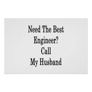 Need The Best Engineer Call My Husband Poster