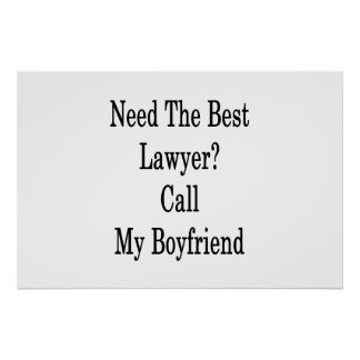 Need The Best Lawyer Call My Boyfriend Poster