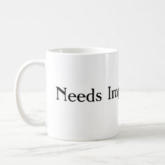 Needs Improvement Coffee Mug