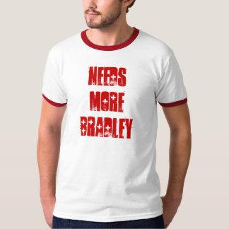 Needs More Bradley T-Shirt