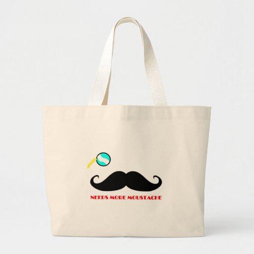 NEEDS MORE MOUSTACHE!! BAGS