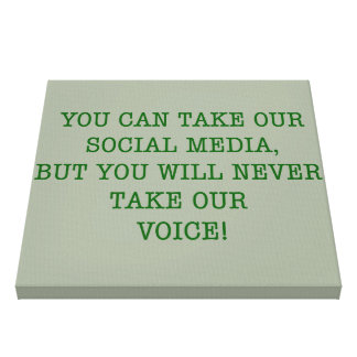 Neer Take Our Voice! Canvas Print