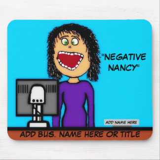 Negative Nancy Cartoon Mouse Pad