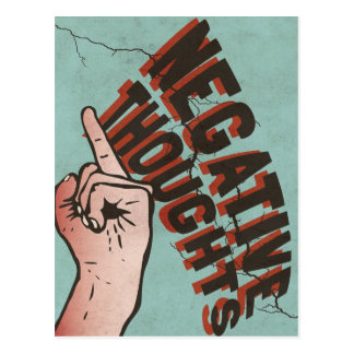 **** Negative Thoughts Postcard