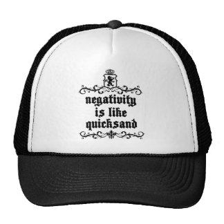 Negativity Is Like Quicksand Medieval quote Cap