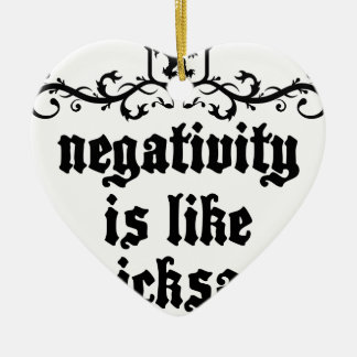 Negativity Is Like Quicksand Medieval quote Ceramic Ornament