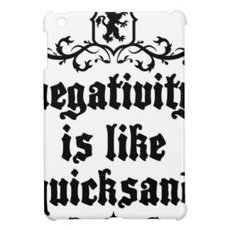 Negativity Is Like Quicksand Medieval quote iPad Mini Cover