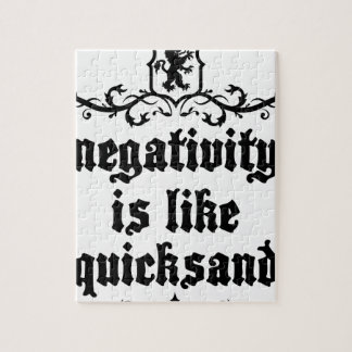 Negativity Is Like Quicksand Medieval quote Jigsaw Puzzle