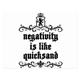 Negativity Is Like Quicksand Medieval quote Postcard